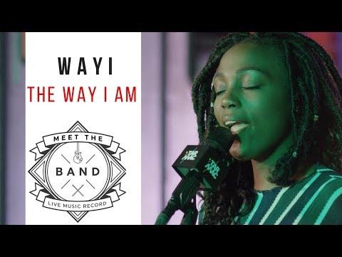 "Meet the band / Wayi "" The way I a m """