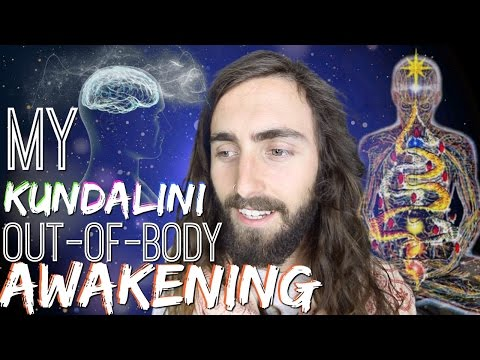 My Kundalini/Out-of-Body Spiritual Awakening!