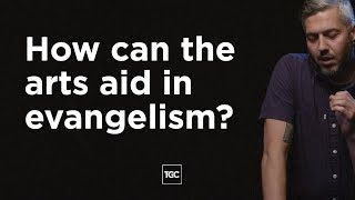 TGC: How Can the Arts Aid in Evangelism?
