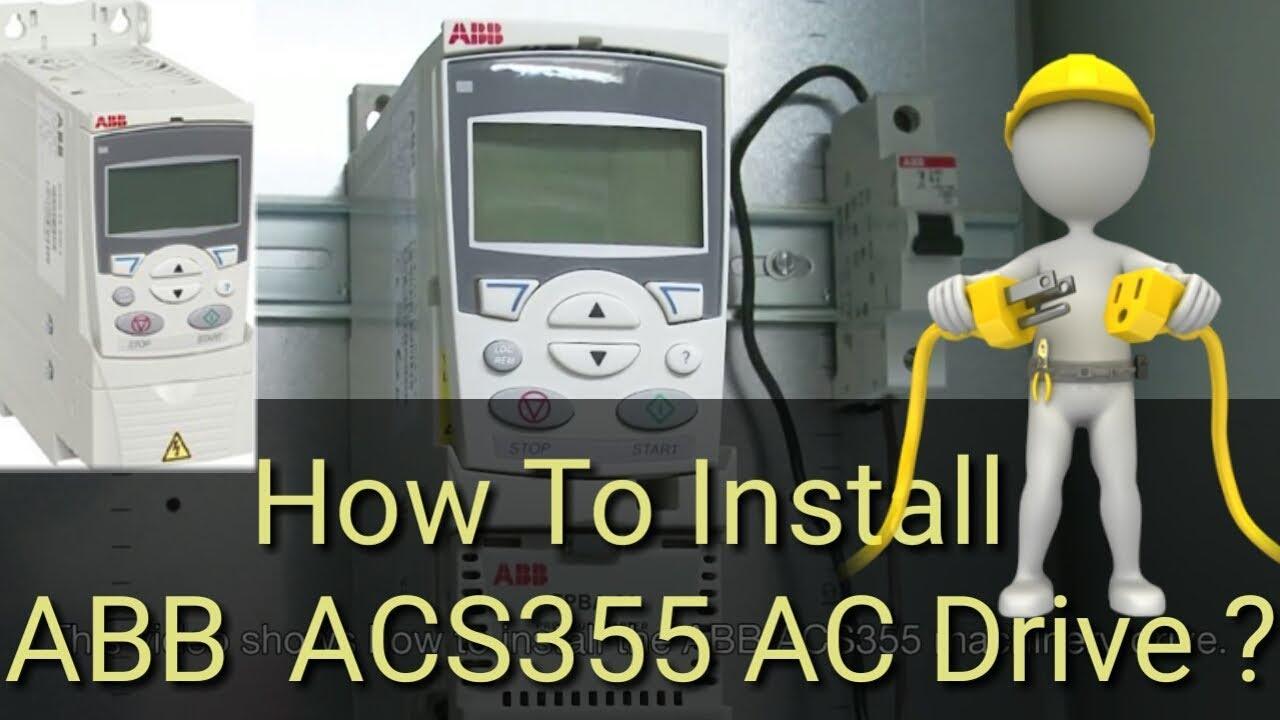 [DVZP_7254]   How to Install AC Drive? Install ABB ACS355 AC Drive - YouTube | Abb Acs355 Wiring Diagram |  | YouTube