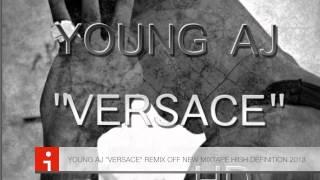 "YOUNG AJ ""VERSACE"" 2013 HD"
