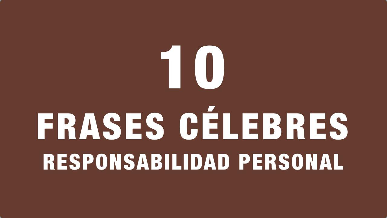 10 Frases Célebres De Responsabilidad Personal