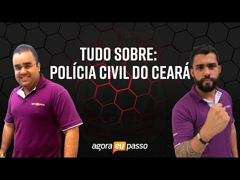 Tudo sobre: Concurso Polícia Civil Ceará - Agora Eu Passo