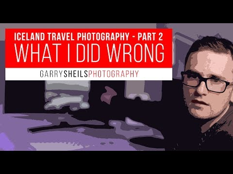 Iceland Travel Photography - Part 2 - What I Did Wrong