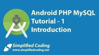 1. Android PHP MySQL Tutorial | Introduction