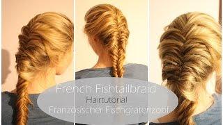 French Fishtailbraid Hairtutorial - Französischer Fischgrätenzopf | Einfache Flechtfrisuren |