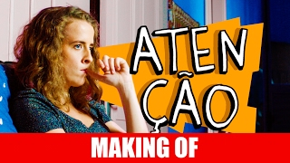 Vídeo - Making Of – Atenção