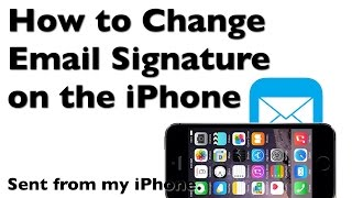 "How to Change the iPhone Email Signature from ""Sent from my iPhone"""
