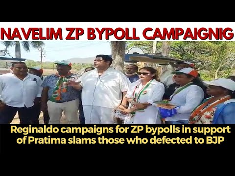 Reginaldo campaigns for ZP bypolls in support of Pratima slams those who defected to BJP