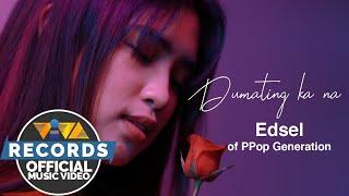 Dumating Ka Na - Edsel of PPOP Generation (Official Music Video)