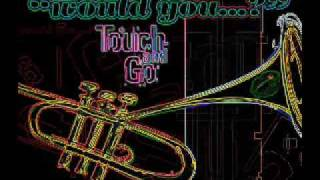 Touch and Go - Would You ...? (Beaucoup French Radio Edit)