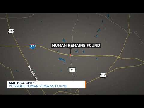 Smith County Authorities are Testing Possible Human Remains Found Over the Weekend