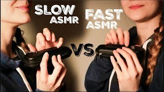 SLOW ASMR vs. FAST ASMR