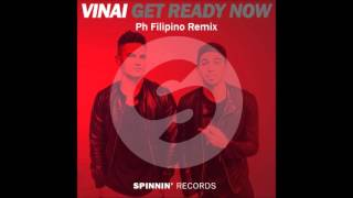 VINAI - Get Ready Now (Ph Filipino Remix)
