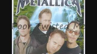 Poor Twisted Me Metallica Acoustic Metal