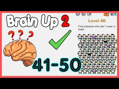 Brain Up 2 Level 41 42 43 44 45 46 47 48 49 50 Walkthrough Solution