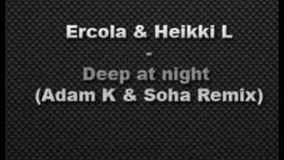 Ercola & Heikki L - Deep At Night (Adam K & Soha remix)