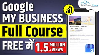 Complete Google My Business Course in 4 hour | Basic to Advanced | WsCube Tech