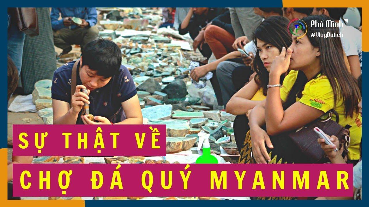 Sự thật về CHỢ ĐÁ QUÝ MYANMAR BogYoke AungSan | Du lịch