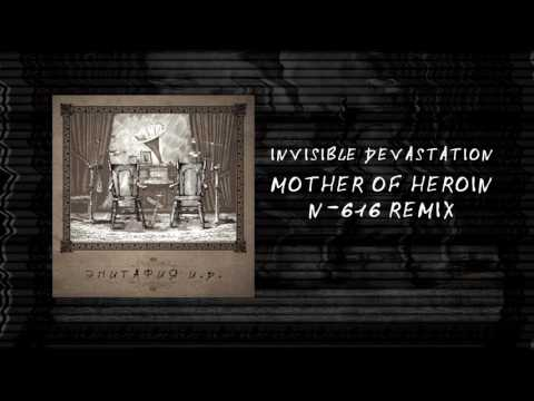 Invisible Devastation - Мать Героина [Mother Of Heroin] (N-616 Remix)