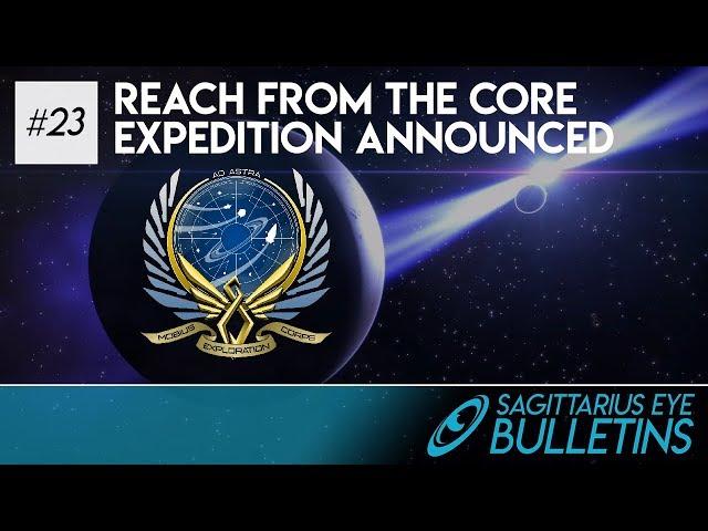 Sagittarius Eye Bulletin - Reach From The Core Expedition Announced