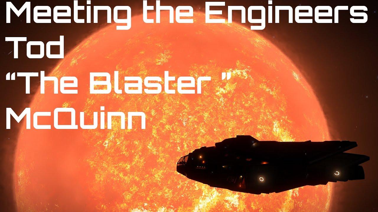 Elite Dangerous: Meeting the Engineers - Tod 'The Blaster' McQuinn