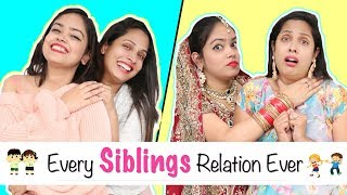 Every SIBLINGS Relation Ever - Types of BHAI-BEHAN | #Fun #Sketch #Roleplay #ShrutiArjunAnand