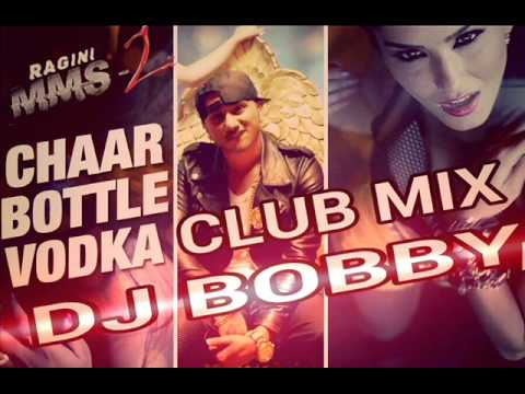 Chaar Bottle Vodka | Yo! Yo! Honey Singh | Club Mix | By Dj Bobby