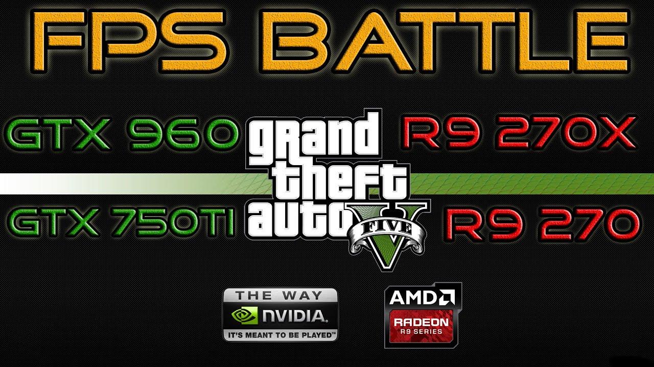 FPS BATTLE – GTA 5 – GTX 750ti vs R9 270 vs R9 270X vs GTX 960 [1080p Benchmark]