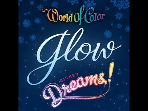 Glow - Eric Whitacre - World of Color - Disney Dreams!