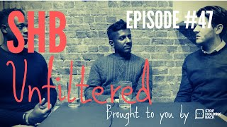 SHB Unfiltered Podcast - Episode 47: In the workplace