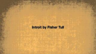 Introit by Fisher Tull