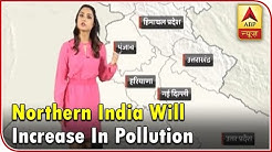 Skymet Weather Bulletin: Dry Weather In Northern India To Increase Pollution | ABP News