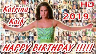 HAPPY BIRTHDAY Katrina Kaif 2019 HD | जन्मदिन मुबारक हो, कैटरीना कैफ! | С ДНЁМ РОЖДЕНИЯ, КАТРИНА!