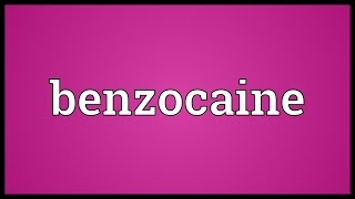 Benzocaine Meaning