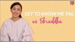 Get To Know Me Tag With Shraddha - POPxo