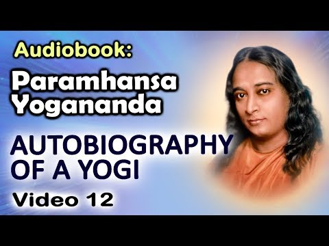 Audiobook: Autobiography of a Yogi (by Paramhansa Yogananda) (12/48)