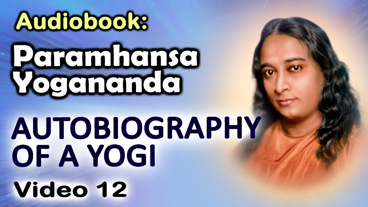 Download Audiobook: Autobiography of a Yogi (by Paramhansa Yogananda) (12/48)