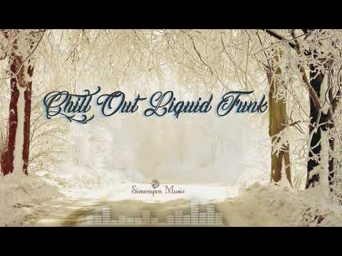 ❄ Goodbye Winter ❄ Chill Out Liquid Funk Drum & Bass By Simonyan  #149