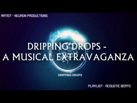 Dripping Drops - A Musical Extravaganza