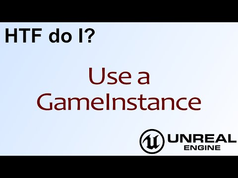 HTF do I? Use the GameInstance Object in Unreal Engine 4 - YouTube