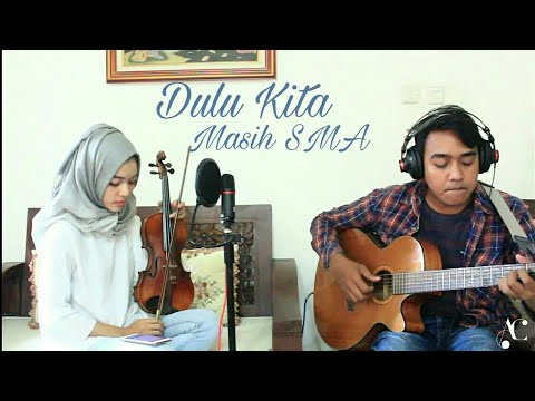 Dulu Kita Masih SMA (Cover) OST Dilan 1990, Pidi Baiq | Azalea Charismatic | Vocal, Violin, Guitar