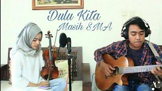 Dulu Kita Masih SMA Cover OST Dilan 1990 Pidi Baiq Azalea Charismatic Vocal Violin Guitar