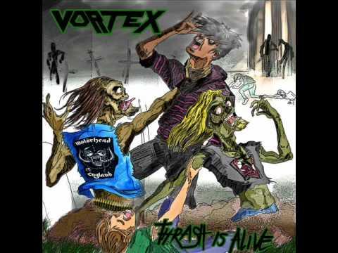 Vortex - Thrash Is Alive