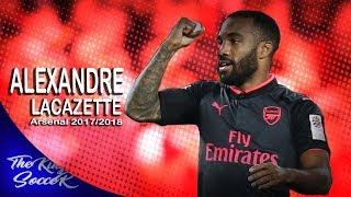 alexandre lacazette-the perfect strikers skills and goals || arsenal fc || 2017/2018 || HD