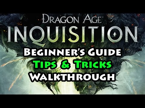 Dragon Age: Inquisition - Beginner's Guide, Tips, Tutorial and Walkthrough