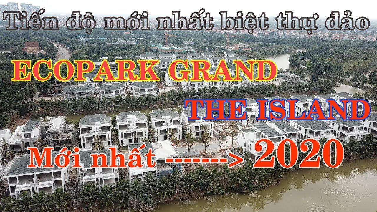Cập nhật tiến độ biệt thự đảo Ecopark Grand The Island tháng 1