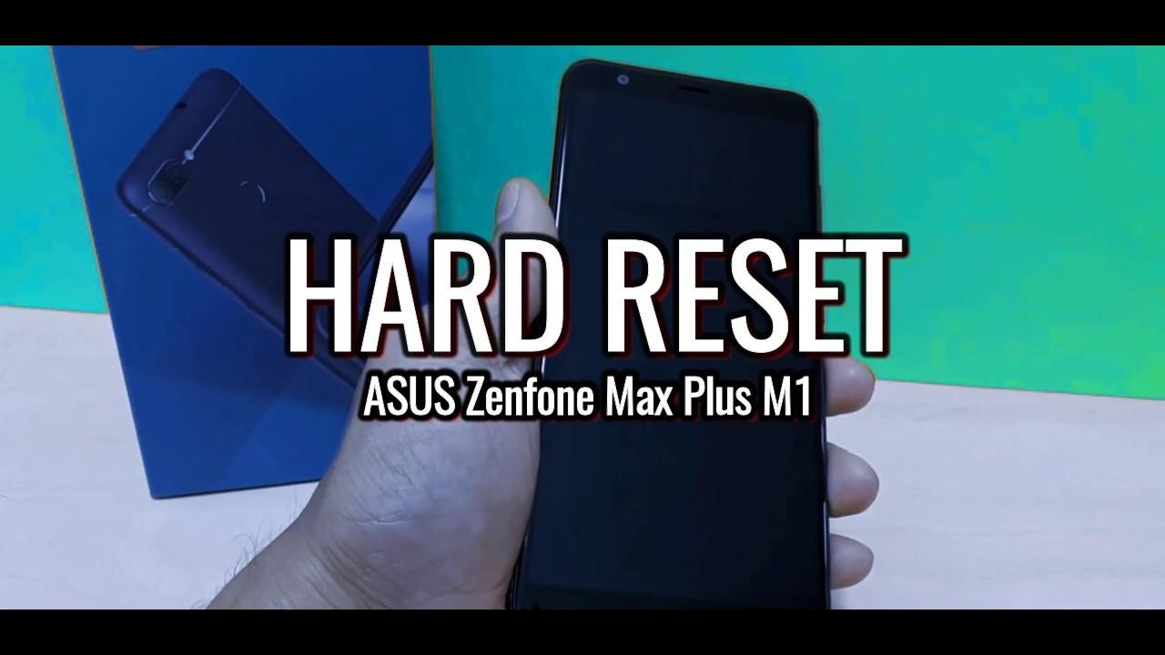 Hard Reset - How To Factory Reset ASUS Zenfone Max Plus M1