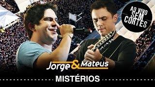 Baixar Jorge e Mateus - Mistérios - [DVD Ao Vivo Sem Cortes] - (Clipe Oficial)