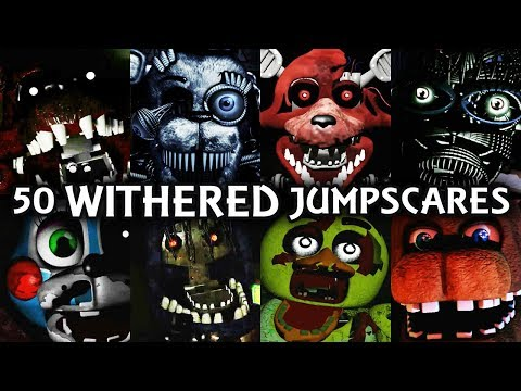 50 WITHERED JUMPSCARES! | FNAF & Fangame